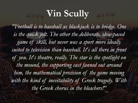 Vin Scully quote: Football is to baseball... (Credit: Mark Cook)